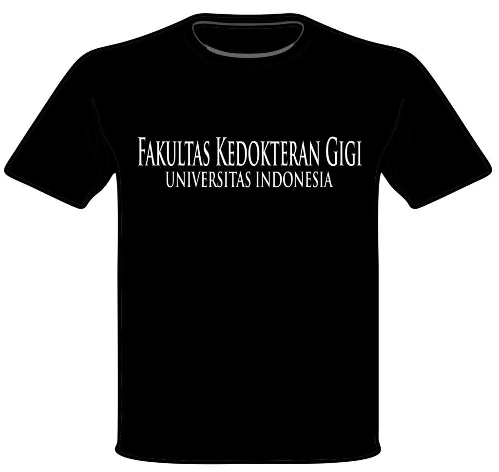 T-SHIRT UNIVERSITAS INDONESIA Fakutas Kedokteran Gigi